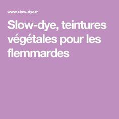 Slow-dye, teintures végétales pour les flemmardes
