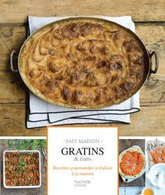Gratins et tians | Collection Fait maison | Éditions Hachette Cuisine