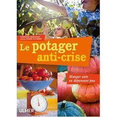 Le potager anti-crise par Rodolphe Grosléziat