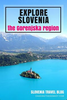 Slovenia Travel Blog: The Gorenjska Region of Slovenia is home to the only national park in the country, but that's not all. Don't miss these top attractions and things to do in the country's northwest region.