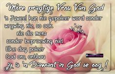 More pragtige vrou van God Bible Quotes, Bible Verses, Qoutes, Good Night Quotes, Morning Quotes, Afrikaanse Quotes, Goeie Nag, Goeie More, Morning Blessings