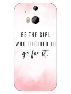 Be The Girl With Dreams - Go For It - Quote - Designer Mobile Phone Case Cover for HTC One M8