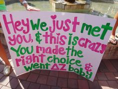 Banners / Posters | Delta Zeta | Bid day poster with call me maybe spin ... Hey we just met you and this is crazy, you made the right choice... #greek #sorority #recruitment