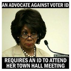 From the infested breeding ground of liberalism, California presents its libtard Maxine Waters. Liberal Hypocrisy, Liberal Logic, Stupid Liberals, Maxine Waters, Voter Id, Political Quotes, Stupid People, Dumb And Dumber, In This World