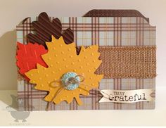 Truly Grateful stamp set, Sweater Weather DSP, Autumn Accents Bigz Die, Envelop Punch board to make file folder card