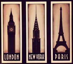 London, New York, Paris