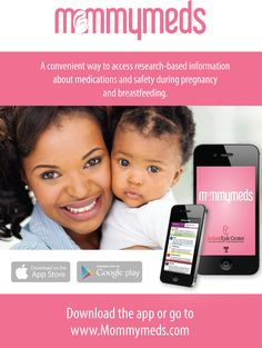 MommyMeds App: Be confident of the proper medications for your headache or allergies when pregnant or breastfeeding. Have research-based information at the palm of your hand.