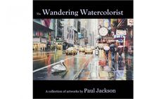 The Adventures of Paul Jackson, Wandering Watercolorist, a book of nearly 300 of Paul's best paintings Paul Jackson, Watercolor Canvas, World Traveler, Wander, Adventure, American, Artwork, Artist, Books