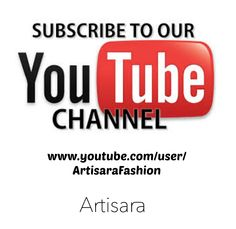 Subscribe to our Artisara channel. First videos coming soon. https://www.youtube.com/user/artisarafashion