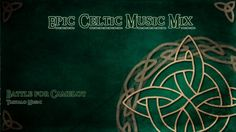 Epic Celtic Music Mix - Most Powerful & Beautiful Music