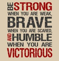 Brave...Humble....Victorious | Shared by LION