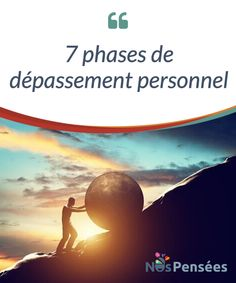 7 phases de dépassement personnel   Nous allons partager avec vous des phrases de #dépassement personnel que vous pouvez #utiliser pour vous dépasser et penser la vie #différemment.  #Emotions