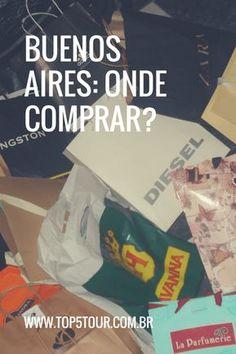 Dicas de onde comprar em Buenos Aires - lojas e outlets. #dicasdeviagem #buenosaires #argentina