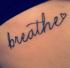 just breathe tattoo - Google Search
