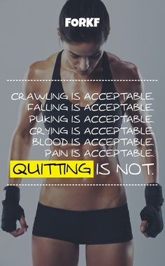 """In Fitness Pain Is Acceptable While Quitting Is Not"""