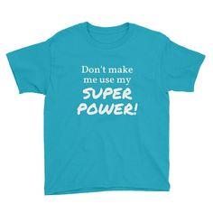 Superhero Kids Shirt Funny Kids Shirt Gift  Don't Make Me Use My Super Power! #supermanshirt #superwomanshirt #superheroshirt #kidsshirt