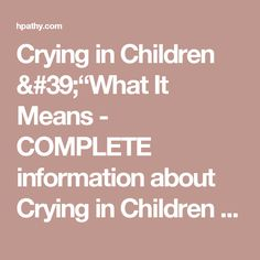 """Crying in Children '""""What It Means - COMPLETE information about Crying in Children '""""What It Means - Nahida Mulla"""