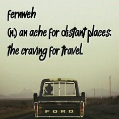 Fernwah - the ache for distant places. The craving for travel. We feel fernwah #familytravel
