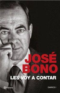 Les voy a contar, los diarios de José Bono