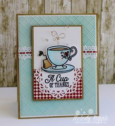 Melody Rupple: A Paper Melody – A Cup of Thanks - 8/18/15. (Avery Elle dies/ stamps: Tea Time. Taylored Expressions EF: Dotted Lattice. MFT: BG Fine Check...Doily from????) (Pin#1: Dies/Stamps: Avery Elle. Pin+: Beverages).