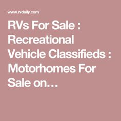 RVs For Sale : Recreational Vehicle Classifieds : Motorhomes For Sale on…