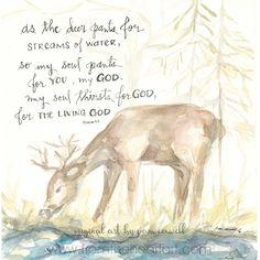 As the Deer – From the Heart Art Bible Psalms, Psalm 42, Bible Art, Bible Scriptures, Bible Quotes, As The Deer Pants, Deer Art, Favorite Bible Verses, Art Journal Inspiration