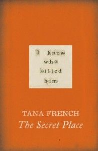 Book Review: The Secret Place by Tana French