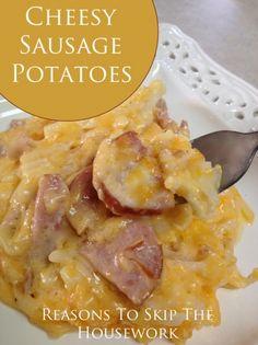 cheesy sausage potatoes {Reasons To Skip The Housework}