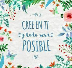 Cree en ti y nunca te rindas. Positive Phrases, Motivational Phrases, Positive Vibes, Positive Quotes, Inspirational Quotes, Positive Mind, Qoutes, Life Quotes, Quotations
