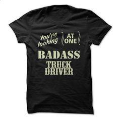 Badass Truck Driver Great Funny Shirt - #shirt design #women hoodies. GET YOURS…
