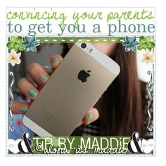 """""""♡ ; convincing your parents to get you a phone"""" by preppy-tips-xoxo ❤ liked on Polyvore featuring art and maddiemaddstips"""