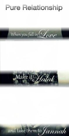 Keep it #Halal and be #Jannah oriented.  {http://www.PureMatrimony.com/}