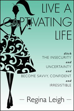 Captivating Appeal: Ditch the Insecurity and Uncertainty and Become Savvy, Confident and Irresistible Ebook Cover Design, Confidence Tips, Insecure, My Love, Reading, Words, Quotes, Confident, Life