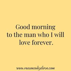 good morning quotes for him good morning quotes - good morning - good morning quotes for him - good morning quotes inspirational - good morning wishes - good morning greetings - good morning beautiful - good morning quotes funny Morning Texts For Him, Good Morning Quotes For Him, Good Morning My Love, Good Morning Messages, Morning Thoughts, Romantic Good Morning Message, Morning Images, Goodnight Quotes For Him, Good Morning Handsome