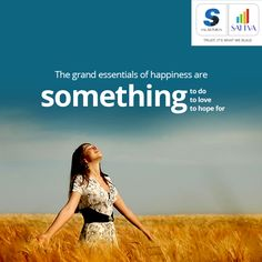 #thoughtfortheday #SalarpuriaSattva #SattvaGroup  The grand essentials of happiness are: something to do, something to love, and something to hope for.