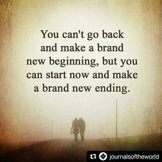 You can't go back and make a brand new beginning, but you can start now and make a brand new ending. Truth And Dare, Start Now, New Beginnings, Never Give Up, Counseling, Wisdom, Canning, Sayings, Words