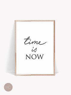 Quotes,Prints,Digital Download,Printable Art,Quote Prints,Time is Now,Black and White Prints,Dorm Decor,Home Decor,Wall Art,Quotes Wall Art  We offer VERY FRESH DESIGNS and HIGH QUALITY DIGITAL FILES for your home or office. YOUR ORDER WILL INCLUDE 5 DIGITAL FILES WITH DIFFERENT SIZES