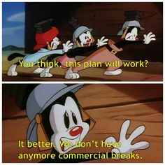 Image result for animaniacs quotes