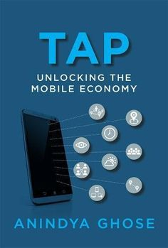 """Read """"Tap Unlocking the Mobile Economy"""" by Anindya Ghose available from Rakuten Kobo. How the smartphone can become a personal concierge (not a stalker) in the mobile marketing revolution of smarter compani. Sk Telecom, Game Theory, Mobile Marketing, Marketing Books, This Book, Reading, August 17, Revolution, Amazon"""