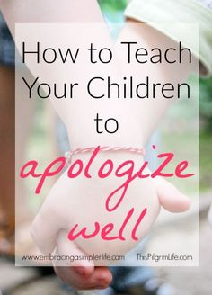 How to Teach Your Children to Apologize Well