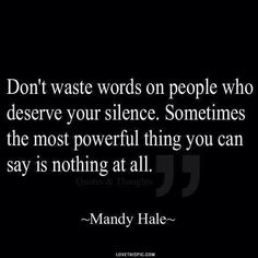 silence is powerful life quotes quotes quote life wise advice wisdom life lessons wise quotes