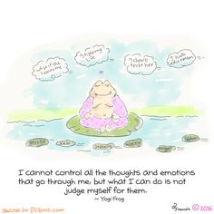 Sketches in Stillness : Yogi Frog- Tiny Buddha, Little Buddha, Buddha Zen, Buddha Thoughts, Deep Thoughts, Frog Quotes, Buddha Doodle, Coaching, Buddhist Philosophy
