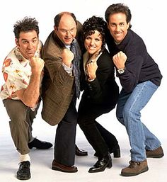 "Seinfeld (1989-1998).  The show about nothing had many great moments.  Though it was sad when it went off the air, I think Seinfeld was smart to go out while they were on top.  Memorable quote: ""I don't know how you guys walk around with those things."""