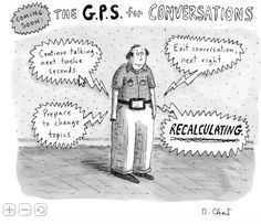 GPS for Conversations - New Yorker Comic by Roz Chast