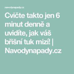 Cvičte takto jen 6 minut denně a uvidíte, jak váš břišní tuk mizí! | Navodynapady.cz