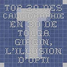 Top 20 des calligraphie en 3D de Tolga Girgin, l'illusion d'optique au service du Type-porn | Topito