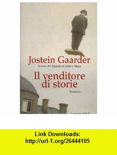 Il venditore di storie (9788830419957) Jostein Gaarder , ISBN-10: 8830419958  , ISBN-13: 978-8830419957 ,  , tutorials , pdf , ebook , torrent , downloads , rapidshare , filesonic , hotfile , megaupload , fileserve