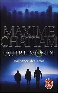 Amazon.fr - L'Alliance des Trois (Autre-monde tome 1) - Maxime Chattam - Livres