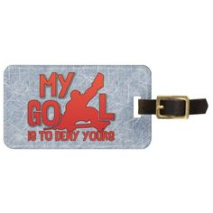 Customizable Ice Hockey Goalie Quote Luggage Tag.Very easy to customize luggage tags! Just type your text in and go! To see more bag tags with sports designs, check out my store at: http://www.zazzle.com/gamefacegear*/ and you can find them in the 'Customizable Luggage Tags' category.
