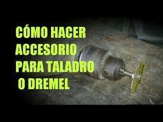 Como hacer accesorio para Taladro o dremel